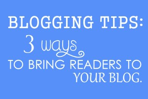 3 ways to bring readers to your blog
