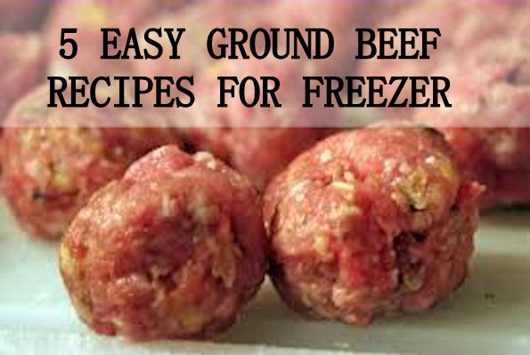 5 easy ground beef recipes for the freezer