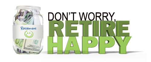 Don't Worry, Retire Happy!