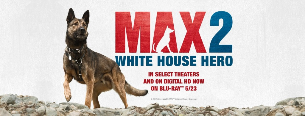 Giveaway Opp: MAX 2: White House Hero Blu-ray Combo Pack! Plus Exclusive Run Game!