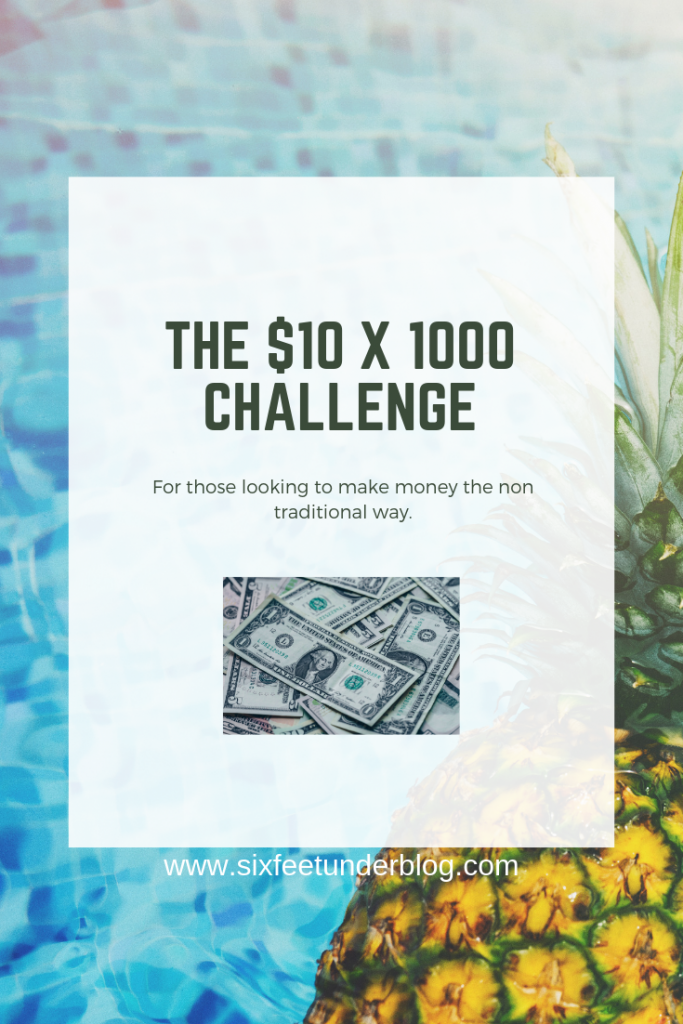 $10 x 1000 challenge to make money fast